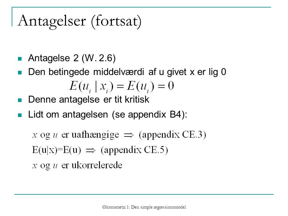 Økonometri 1: Den simple regressionsmodel Antagelser (fortsat) Antagelse 2 (W.