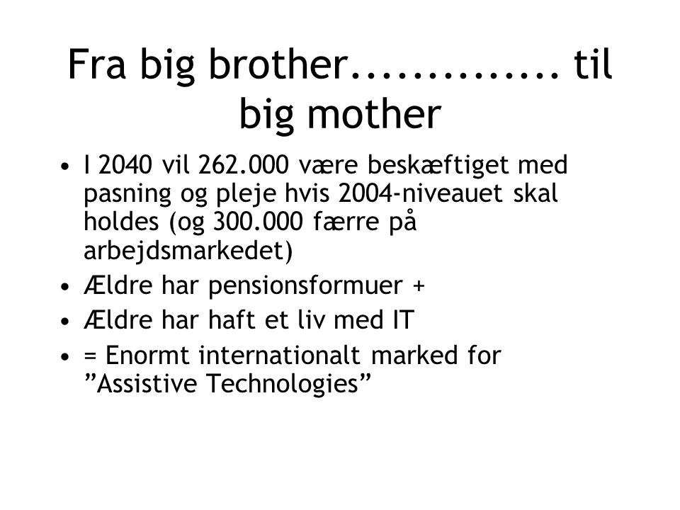 Fra big brother..............