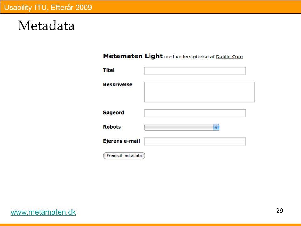 Usability ITU, Efterår 2009 Metadata 29 www.metamaten.dk