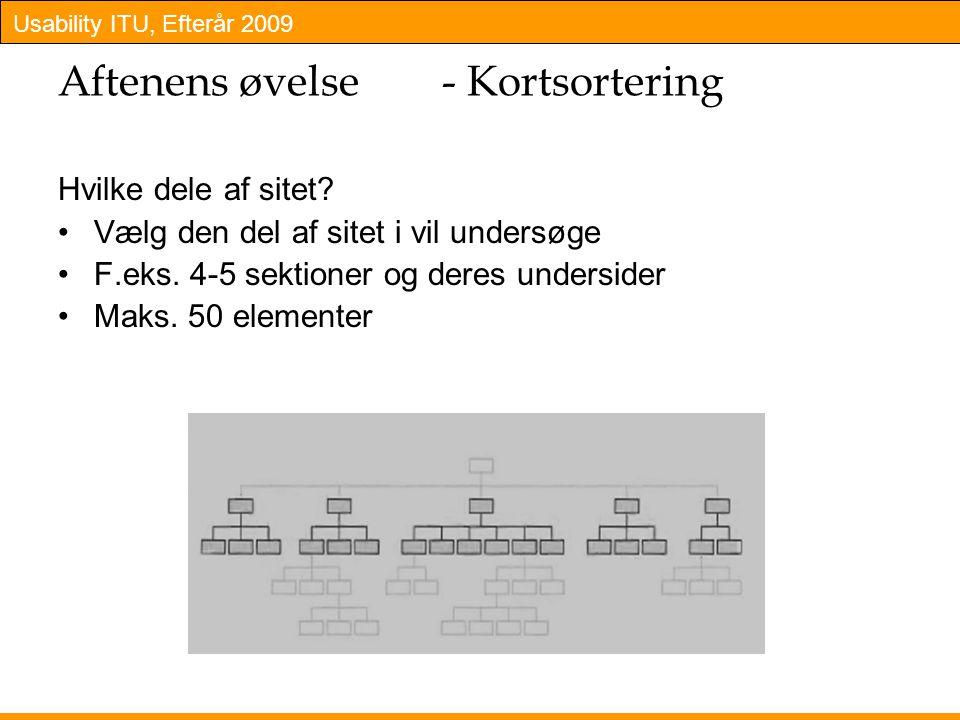 Usability ITU, Efterår 2009 Hvilke dele af sitet. Vælg den del af sitet i vil undersøge F.eks.