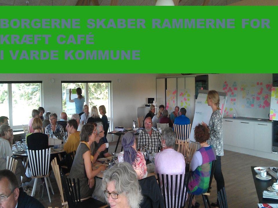 BORGERNE SKABER RAMMERNE FOR KRÆFT CAFÉ I VARDE KOMMUNE