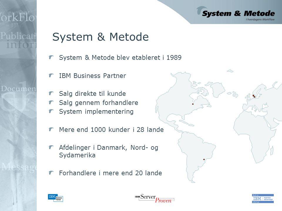 System & Metode System & Metode blev etableret i 1989 IBM Business Partner Salg direkte til kunde Salg gennem forhandlere System implementering Mere end 1000 kunder i 28 lande Afdelinger i Danmark, Nord- og Sydamerika Forhandlere i mere end 20 lande