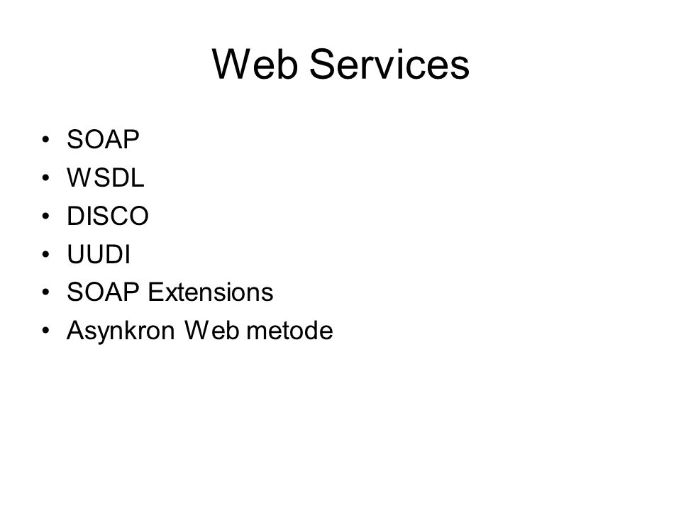 SOAP WSDL DISCO UUDI SOAP Extensions Asynkron Web metode