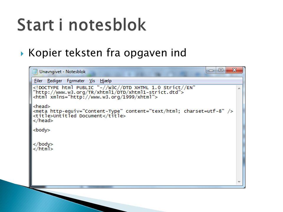  Kopier teksten fra opgaven ind Start i notesblok