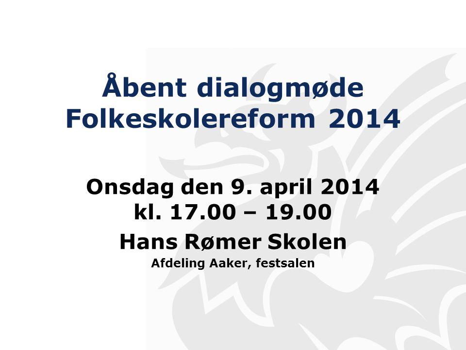 Åbent dialogmøde Folkeskolereform 2014 Onsdag den 9.