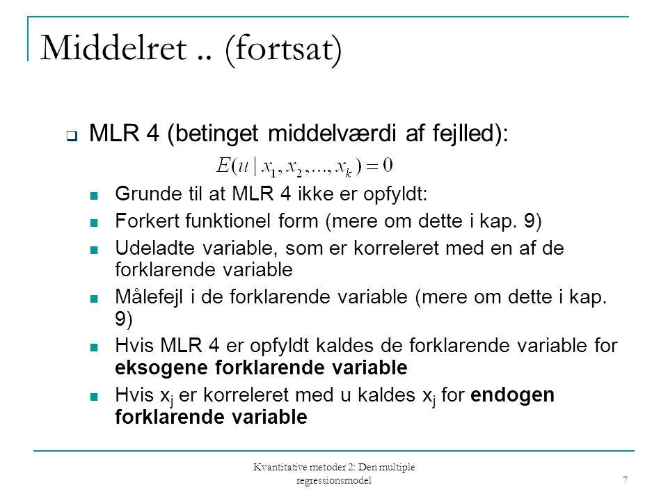 Kvantitative metoder 2: Den multiple regressionsmodel 7 Middelret..