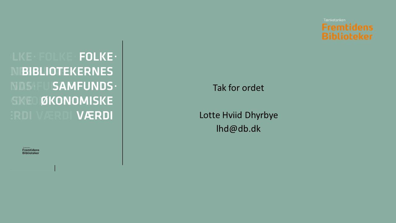 Tak for ordet Lotte Hviid Dhyrbye lhd@db.dk