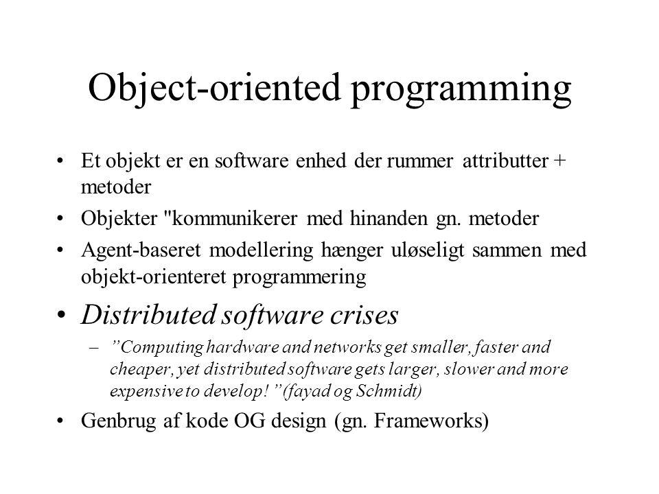 Object-oriented programming Et objekt er en software enhed der rummer attributter + metoder Objekter kommunikerer med hinanden gn.