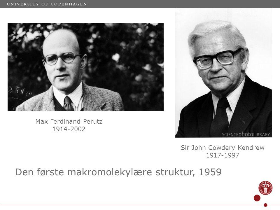 Max Ferdinand Perutz 1914-2002 Sir John Cowdery Kendrew 1917-1997 Den første makromolekylære struktur, 1959