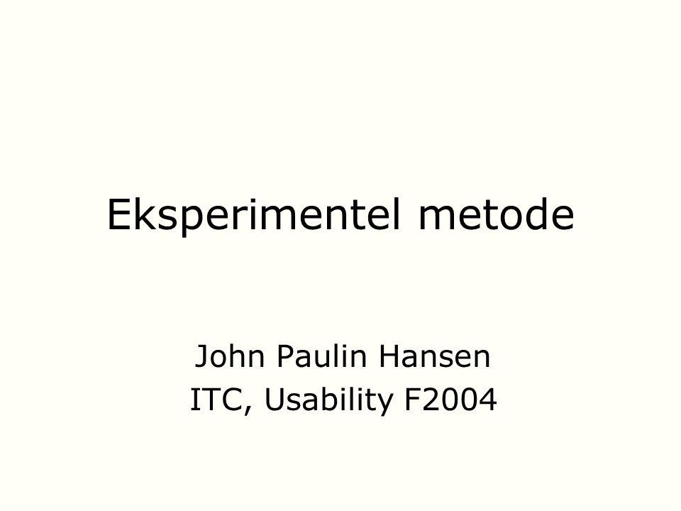 Eksperimentel metode John Paulin Hansen ITC, Usability F2004