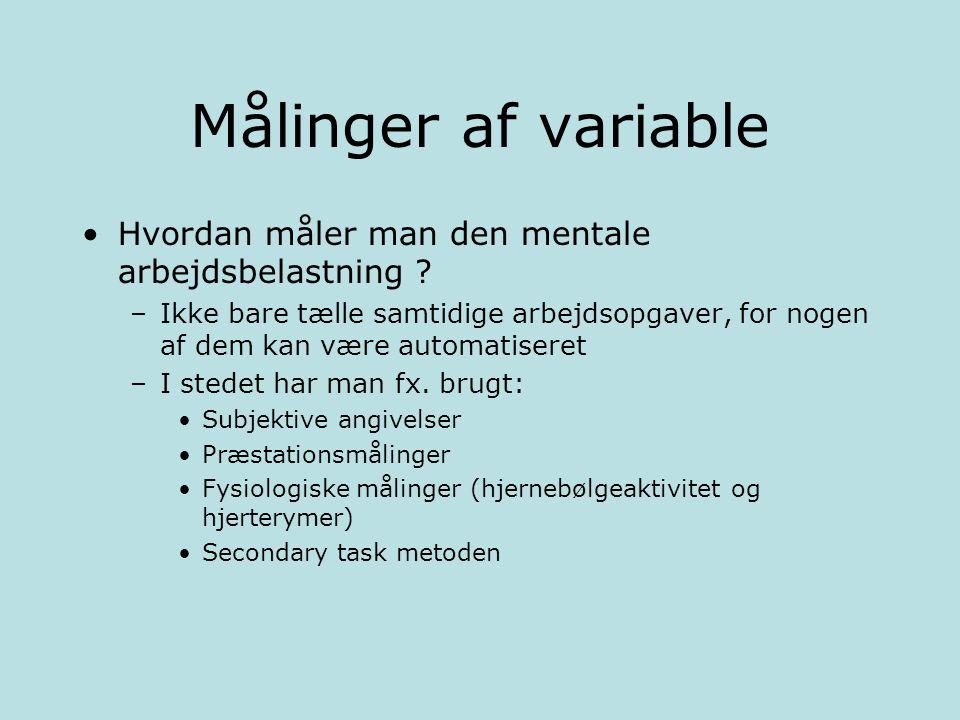 Målinger af variable Hvordan måler man den mentale arbejdsbelastning .