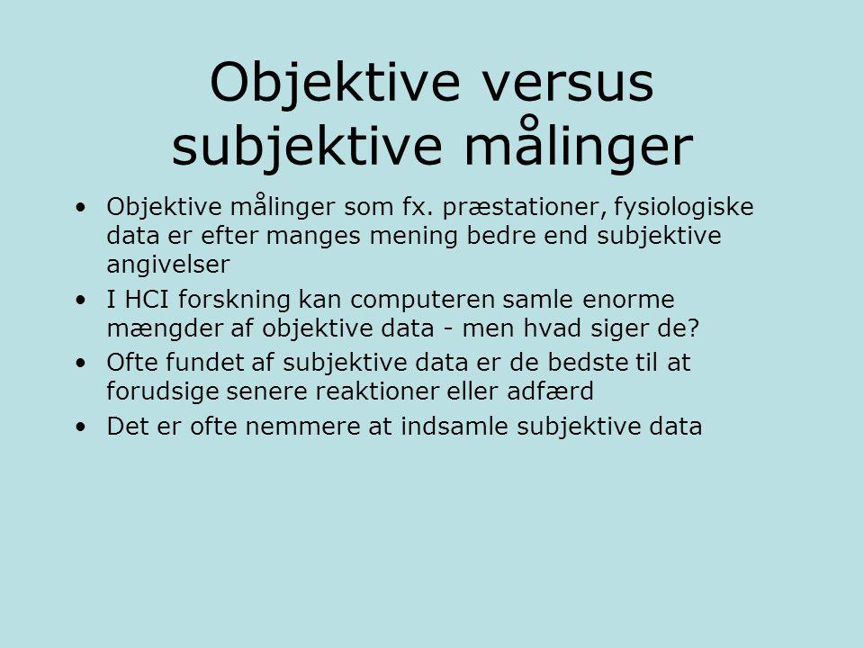 Objektive versus subjektive målinger Objektive målinger som fx.