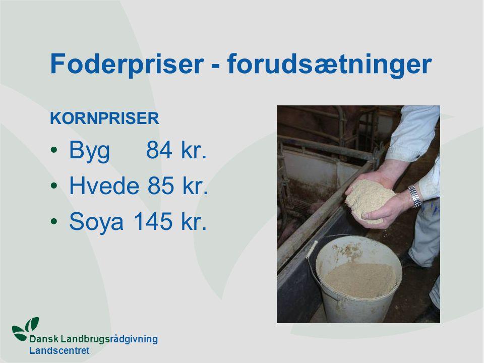 Dansk Landbrugsrådgivning Landscentret Foderpriser - forudsætninger KORNPRISER Byg 84 kr.