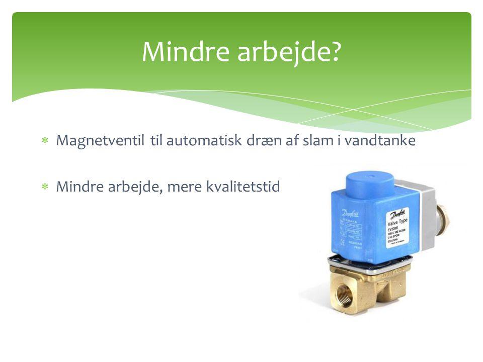  Magnetventil til automatisk dræn af slam i vandtanke  Mindre arbejde, mere kvalitetstid Mindre arbejde