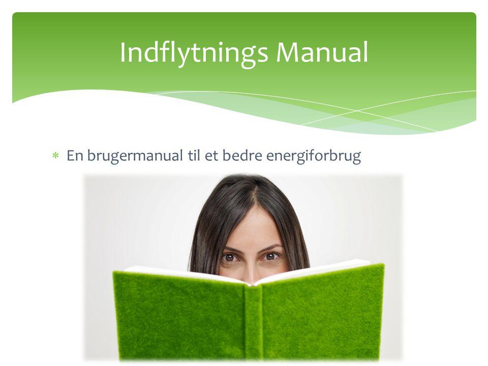 Indflytnings Manual  En brugermanual til et bedre energiforbrug