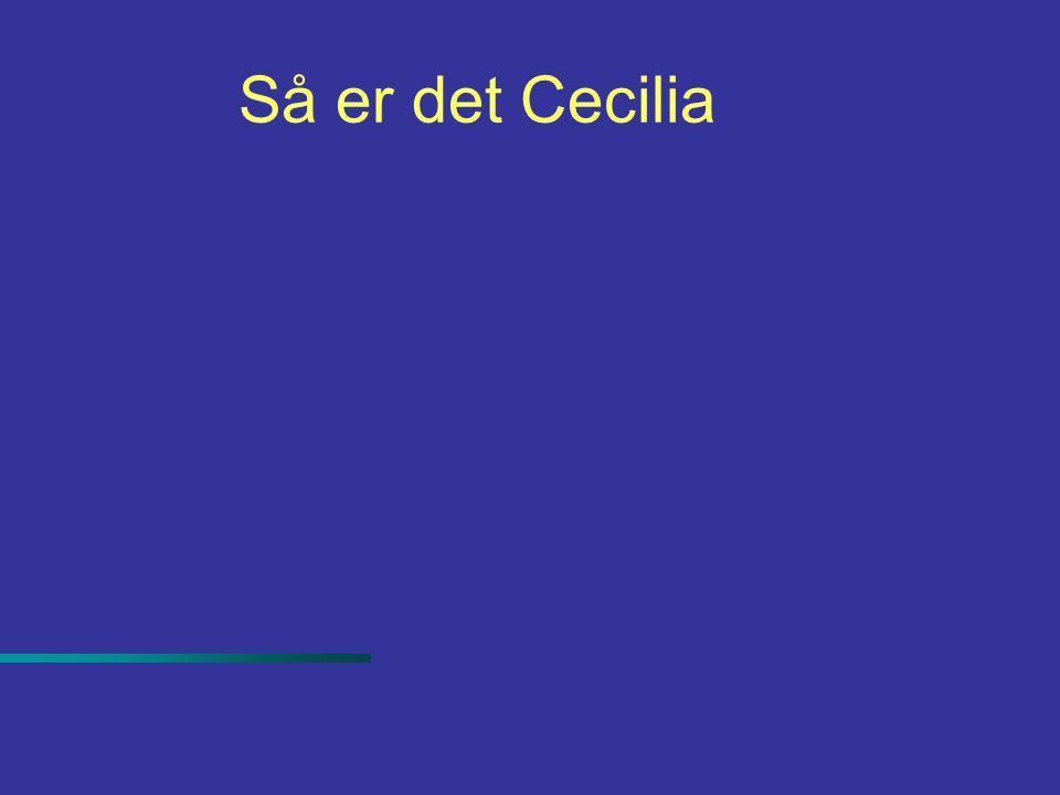 Så er det Cecilia