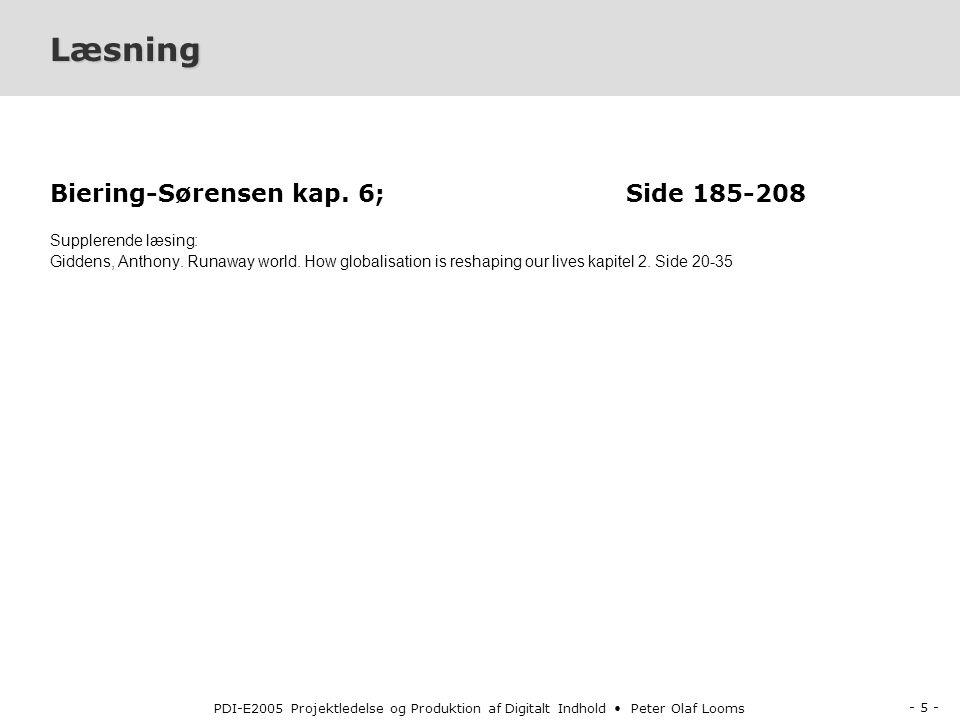 - 5 - PDI-E2005 Projektledelse og Produktion af Digitalt Indhold Peter Olaf Looms Læsning Biering-Sørensen kap.