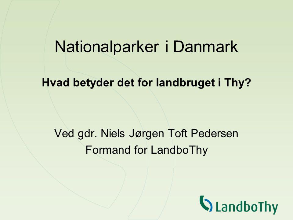Nationalparker i Danmark Hvad betyder det for landbruget i Thy.