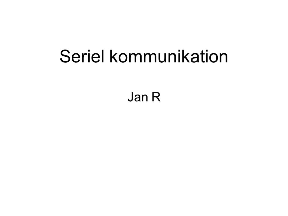 Seriel kommunikation Jan R