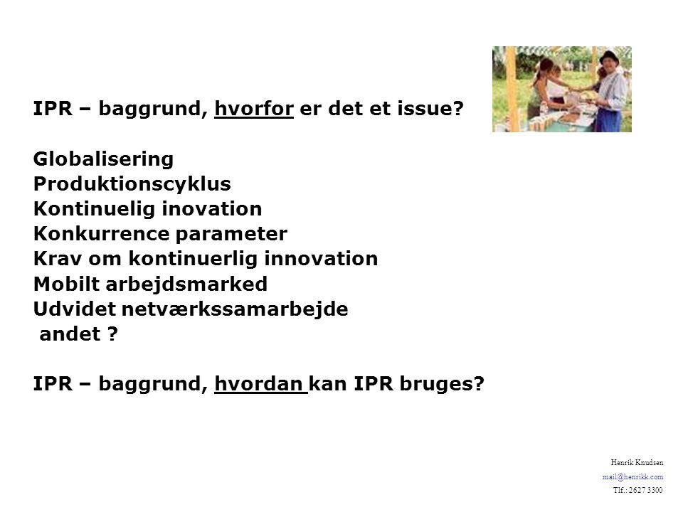 IPR – baggrund, hvorfor er det et issue.