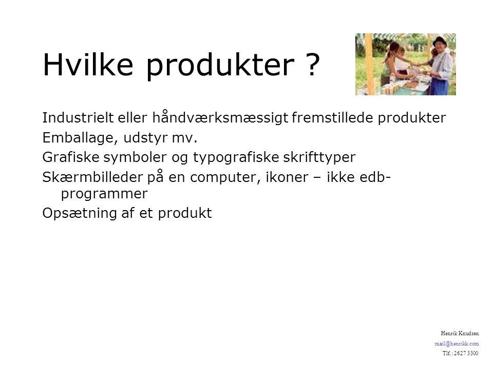 Hvilke produkter . Industrielt eller håndværksmæssigt fremstillede produkter Emballage, udstyr mv.