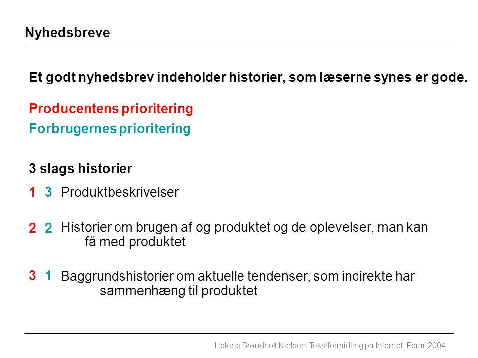 Nyhedsbreve Helene Brøndholt Nielsen, Tekstformidling på Internet, Forår 2004 Et godt nyhedsbrev indeholder historier, som læserne synes er gode.