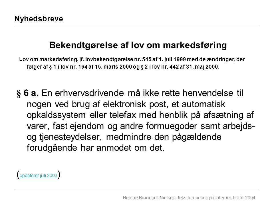 Nyhedsbreve Helene Brøndholt Nielsen, Tekstformidling på Internet, Forår 2004 Bekendtgørelse af lov om markedsføring Lov om markedsføring, jf.