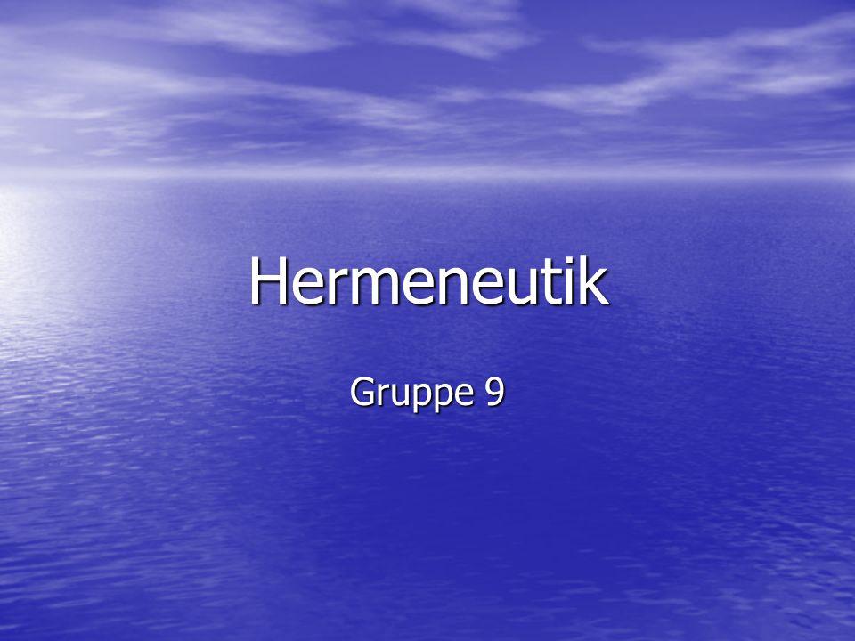 Hermeneutik Gruppe 9
