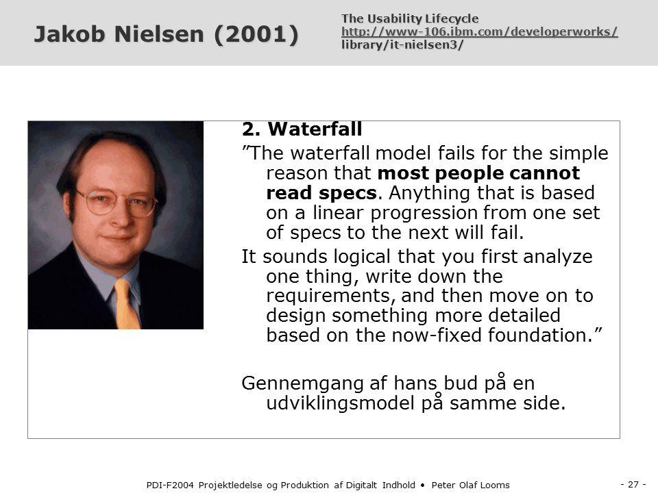 - 26 - PDI-F2004 Projektledelse og Produktion af Digitalt Indhold Peter Olaf Looms Jakob Nielsen (2001) 1.Treating their Web sites like mud.