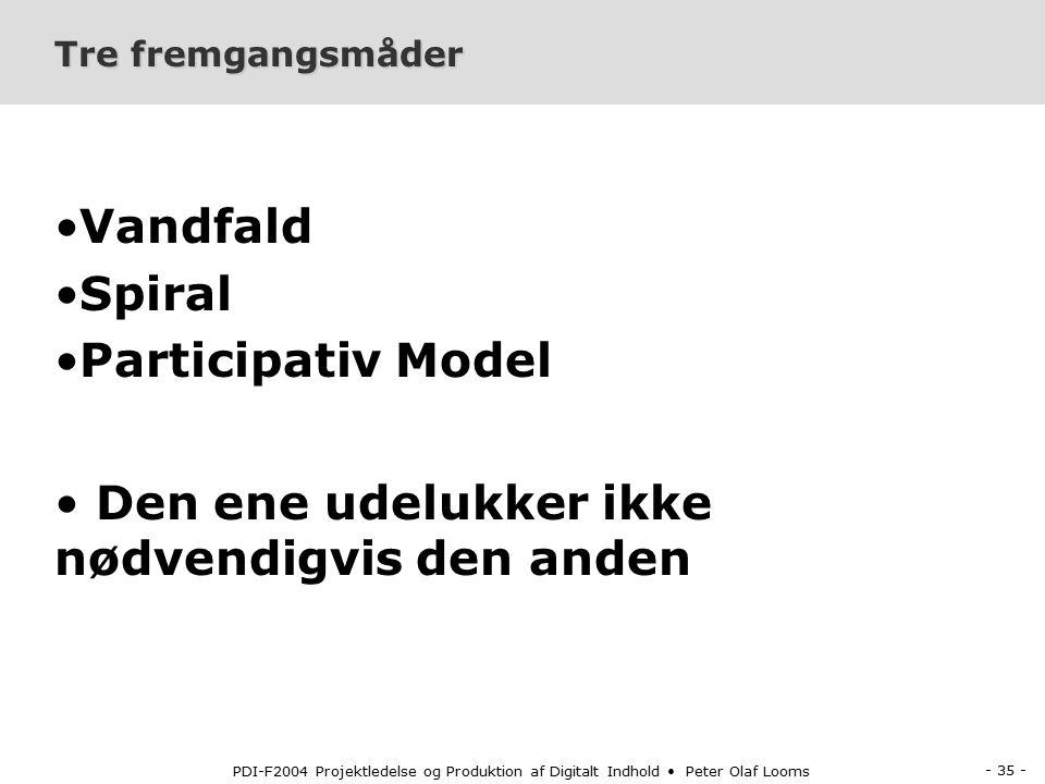 - 34 - PDI-F2004 Projektledelse og Produktion af Digitalt Indhold Peter Olaf Looms Udvklingsmetoder til børn