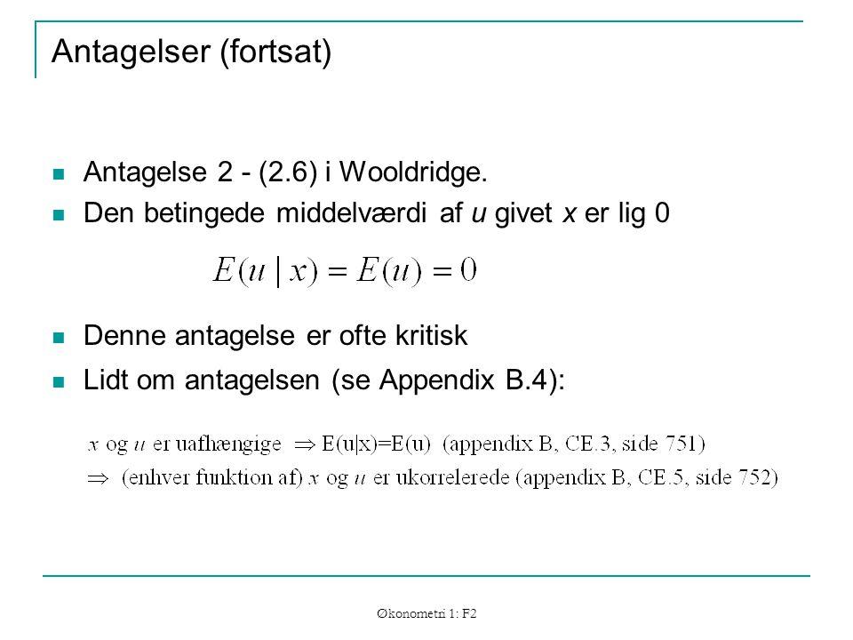 Økonometri 1: F2 Antagelser (fortsat) Antagelse 2 - (2.6) i Wooldridge.