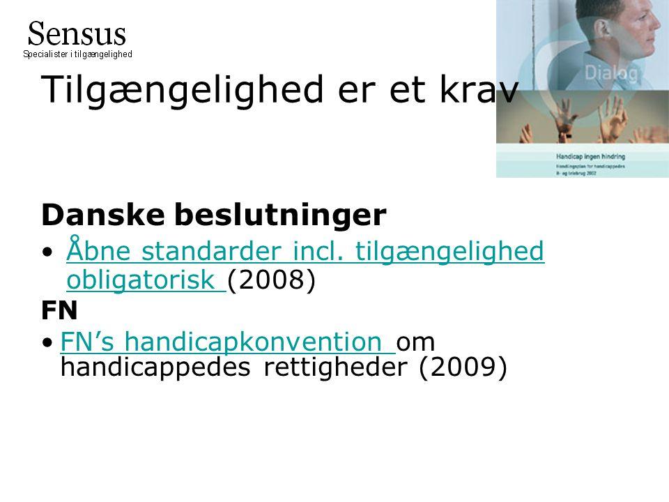 Tilgængelighed er et krav Danske beslutninger Åbne standarder incl.