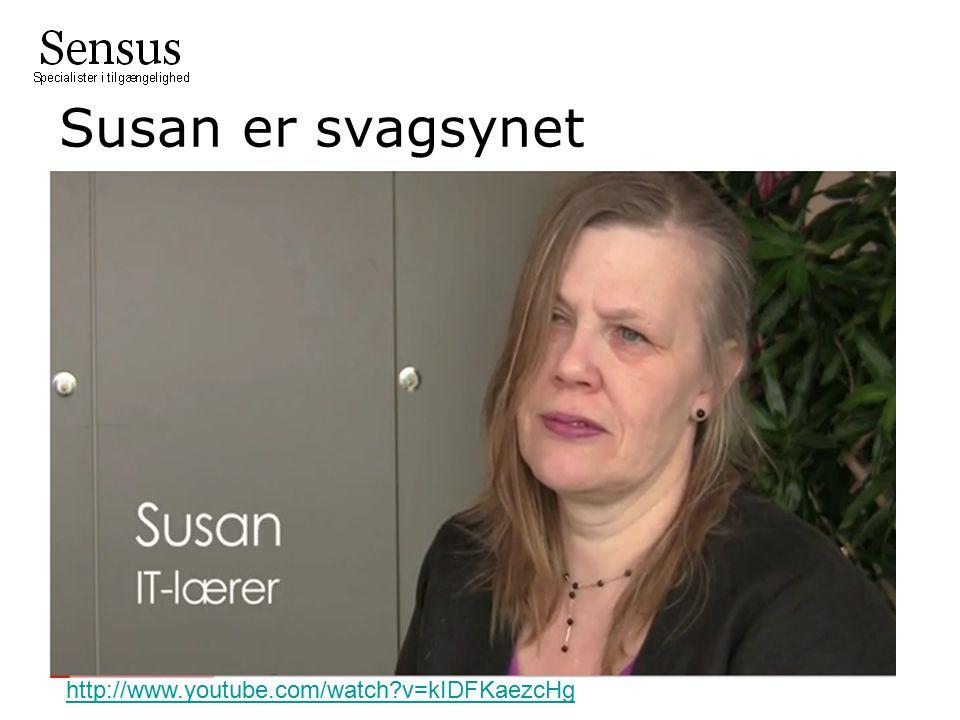 Susan er svagsynet http://www.youtube.com/watch v=kIDFKaezcHg