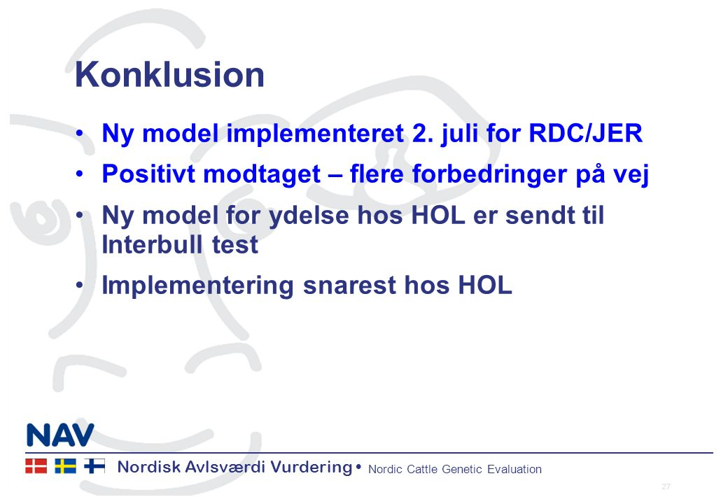 Nordisk Avlsværdi Vurdering Nordic Cattle Genetic Evaluation Konklusion Ny model implementeret 2.