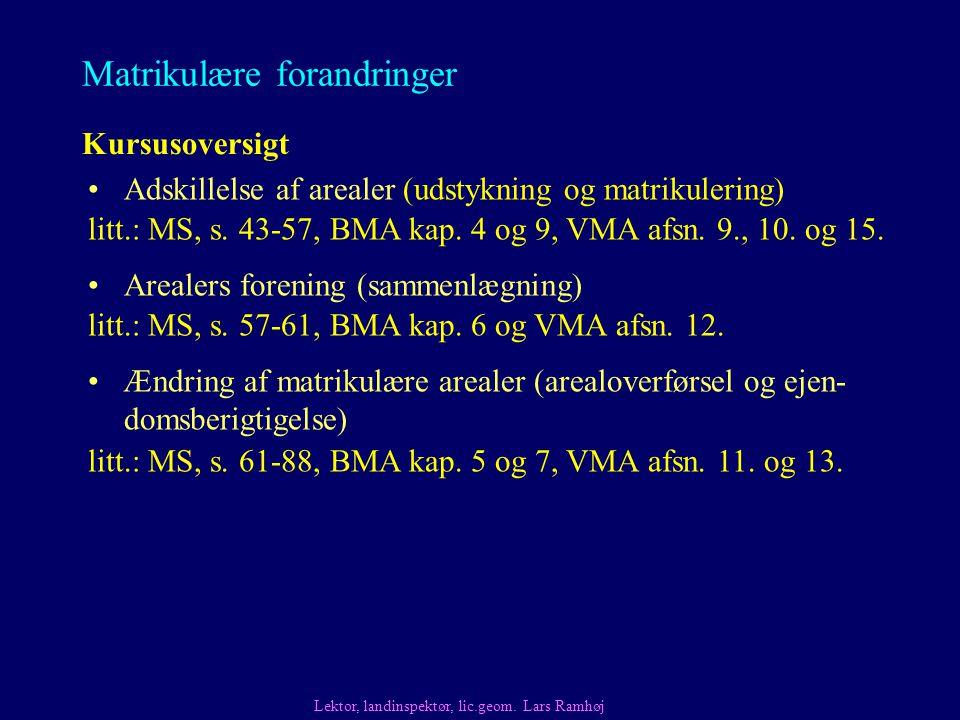 Matrikulære forandringer Lektor, landinspektør, lic.geom.