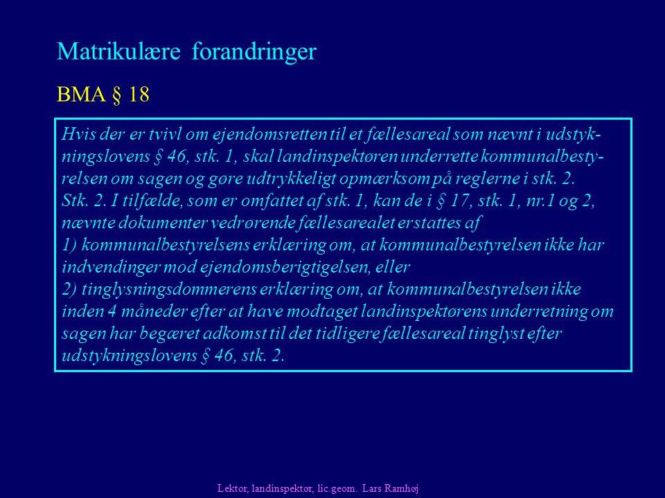 Matrikulære forandringer BMA § 18 Lektor, landinspektør, lic.geom.