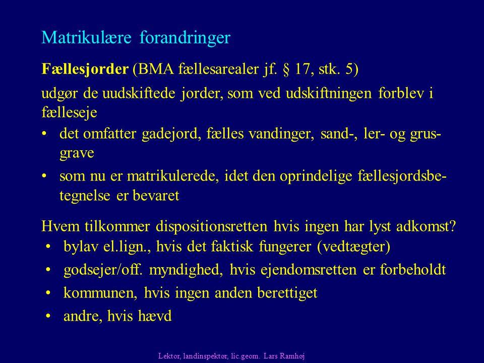 Matrikulære forandringer Fællesjorder (BMA fællesarealer jf.