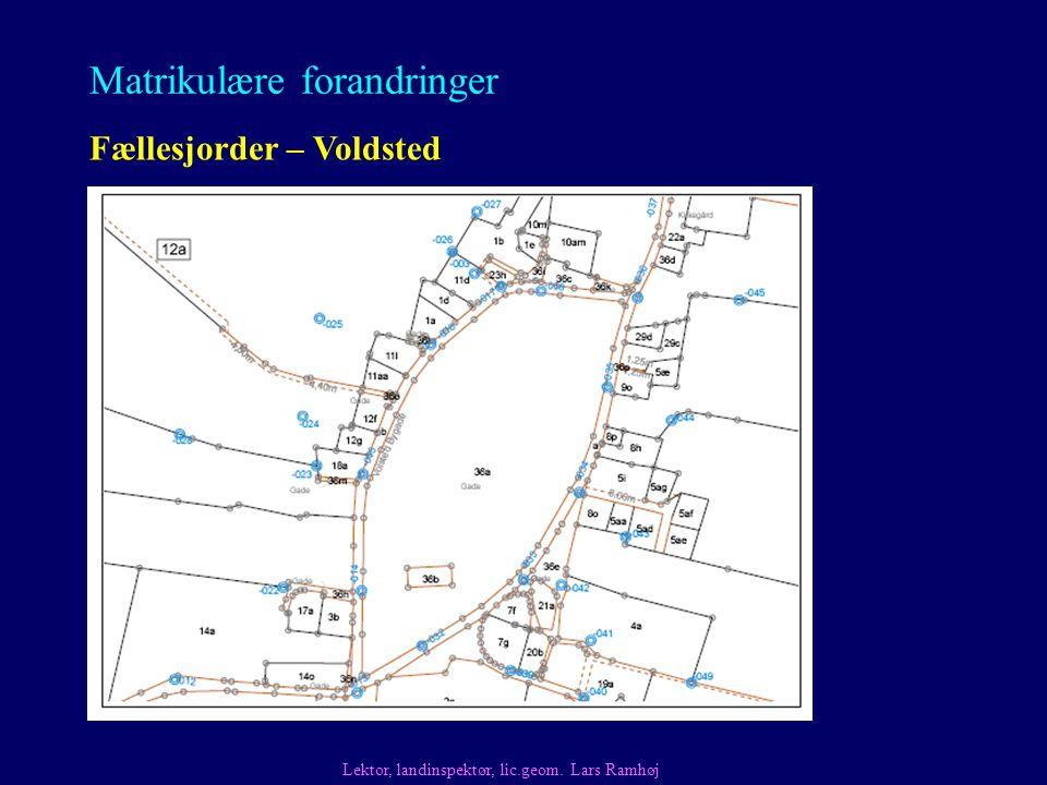 Matrikulære forandringer Fællesjorder – Voldsted Lektor, landinspektør, lic.geom. Lars Ramhøj
