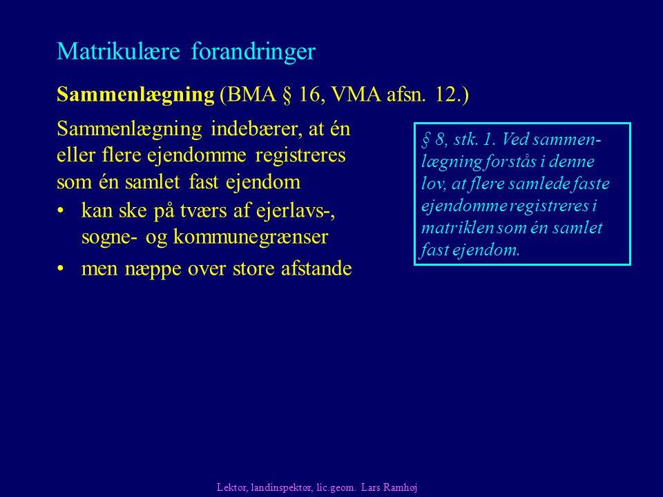 Matrikulære forandringer Sammenlægning (BMA § 16, VMA afsn.