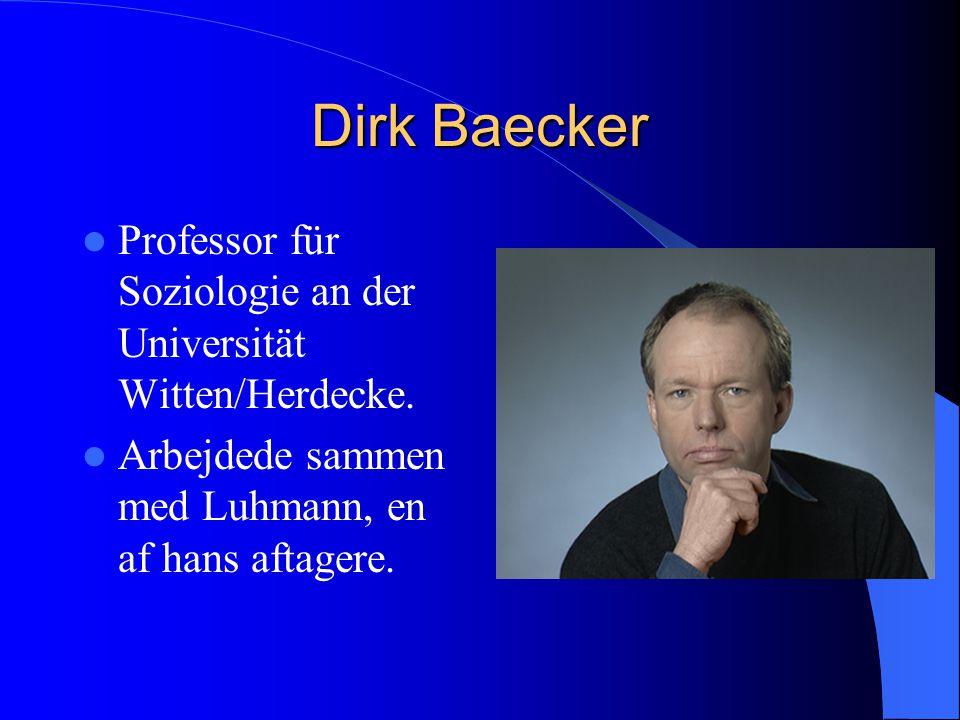 Dirk Baecker Professor für Soziologie an der Universität Witten/Herdecke.