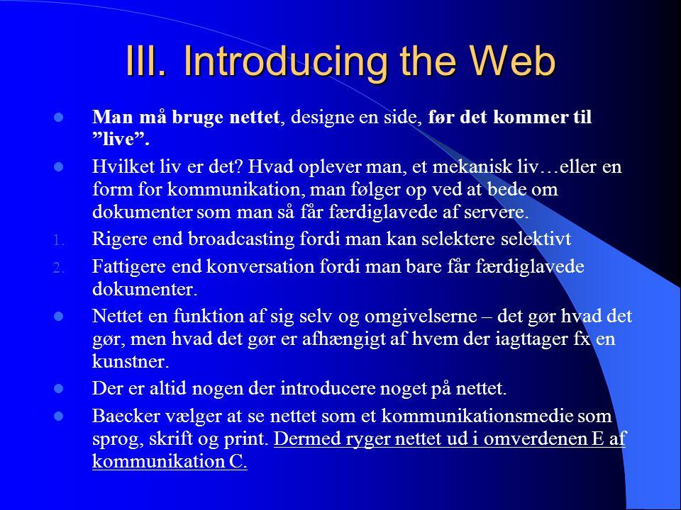 III. Introducing the Web Man må bruge nettet, designe en side, før det kommer til live .