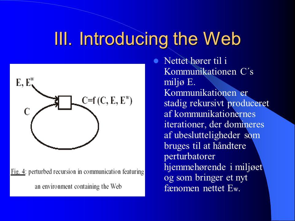 III. Introducing the Web Nettet hører til i Kommunikationen C´s miljø E.
