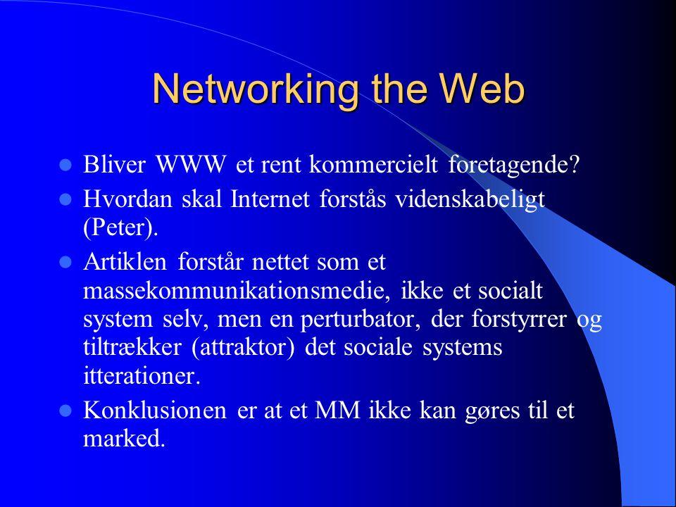 Networking the Web Bliver WWW et rent kommercielt foretagende.