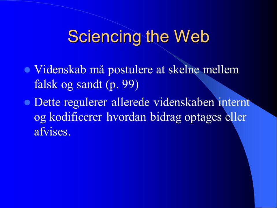 Sciencing the Web Videnskab må postulere at skelne mellem falsk og sandt (p.