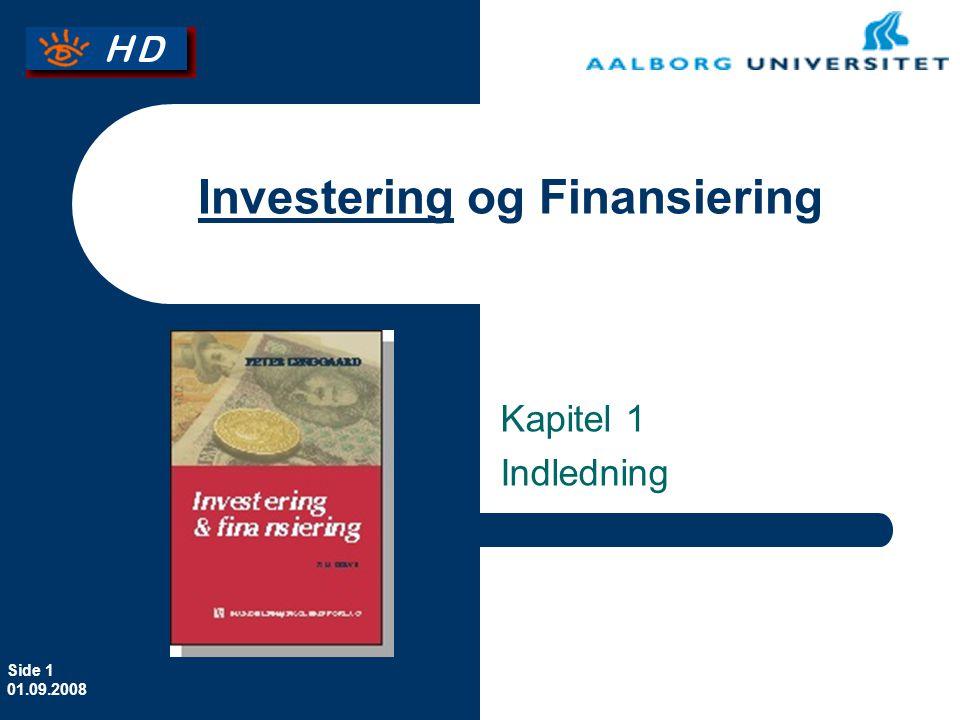 Side 1 01.09.2008 Investering og Finansiering Kapitel 1 Indledning