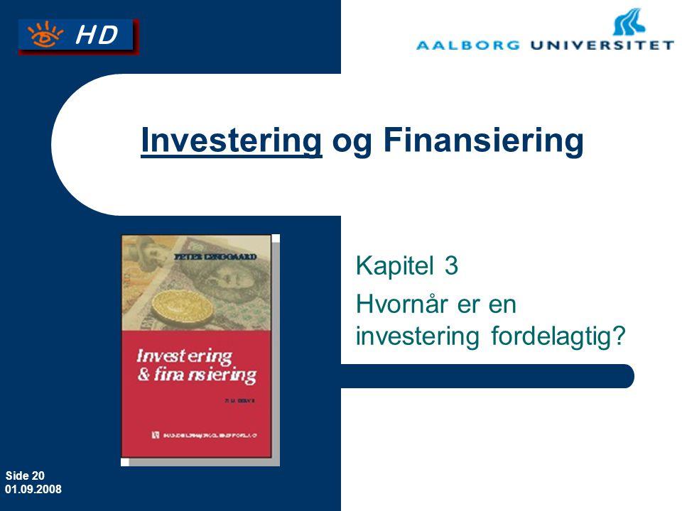 Side 20 01.09.2008 Investering og Finansiering Kapitel 3 Hvornår er en investering fordelagtig