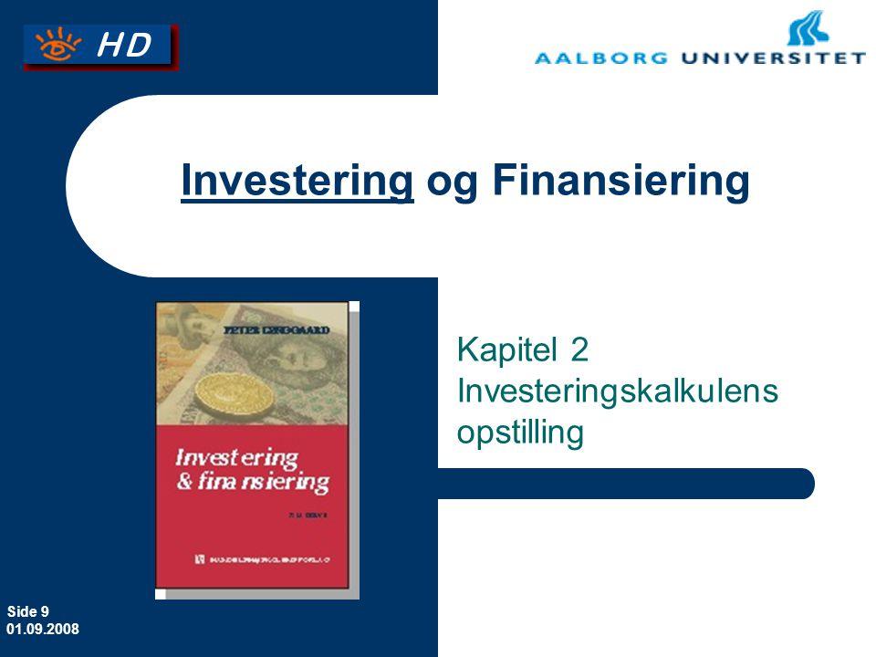 Side 9 01.09.2008 Investering og Finansiering Kapitel 2 Investeringskalkulens opstilling