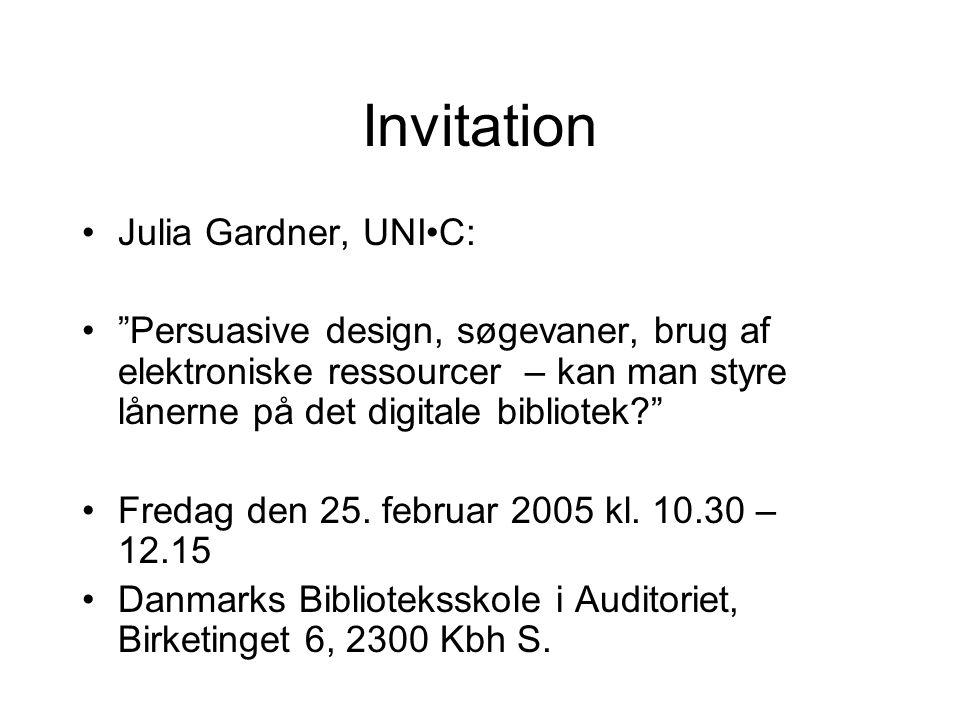 Invitation Julia Gardner, UNIC: Persuasive design, søgevaner, brug af elektroniske ressourcer – kan man styre lånerne på det digitale bibliotek Fredag den 25.