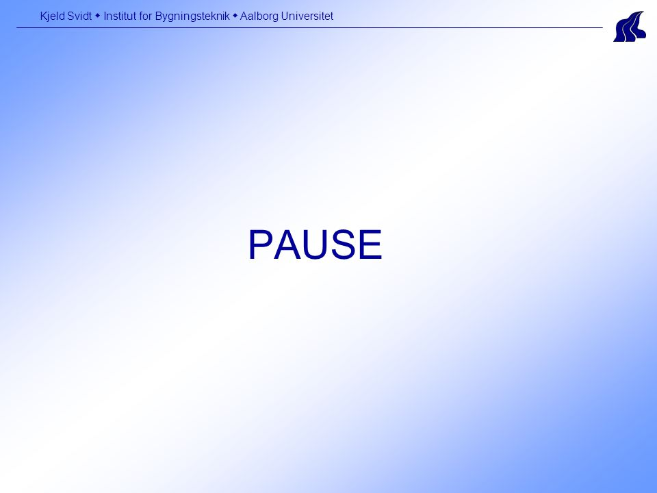 PAUSE Kjeld Svidt  Institut for Bygningsteknik  Aalborg Universitet