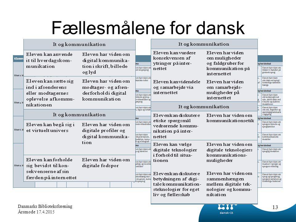 Fællesmålene for dansk 13 Danmarks Biblioteksforening Årsmøde 17.4.2015